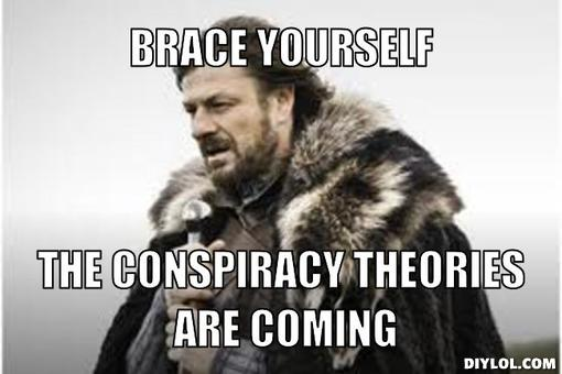 winter-is-coming-meme-generator-brace-yourself-the-conspiracy-theories-are-coming-d1e91f