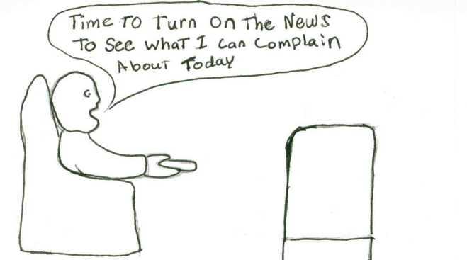 watch news just to complain cartoon. Image from shaunrosenberg.com)