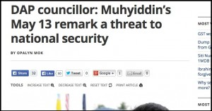 DAP councillor  Muhyiddin's May 13 remark a threat to national security   Malaysia   Malay Mail Online