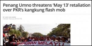 Penang Umno threatens 'May 13' retaliation over PKR's kangkung flash mob   The Malaysian Insider