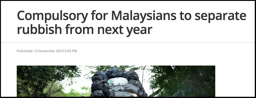 Compulsory for Malaysians to separate rubbish from next year The Malaysian Insider