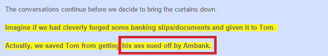 saved tom from getting his ass sued off by AmBank