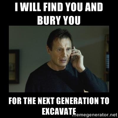 liam neeson find bury you next generation excavate