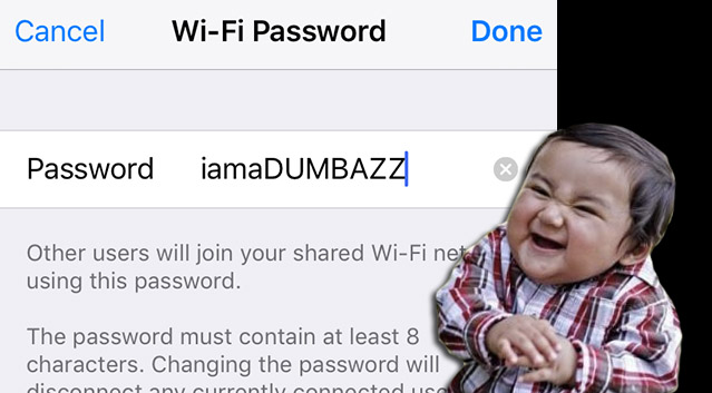 And when you get his hotspot password, don't forget to change it :P