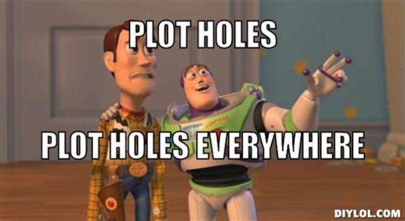 resized_x-x-everywhere-meme-generator-plot-holes-plot-holes-everywhere-126445