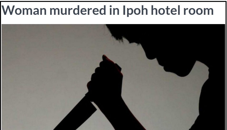 Woman murdered in Ipoh hotel room AsiaOne Crime News