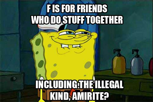 f is for friends illegal2