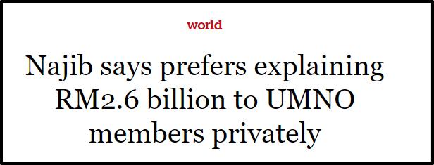 Header taken from http://www.todayonline.com/world/asia/najib-says-prefers-explaining-rm26-billion-umno-members-privately