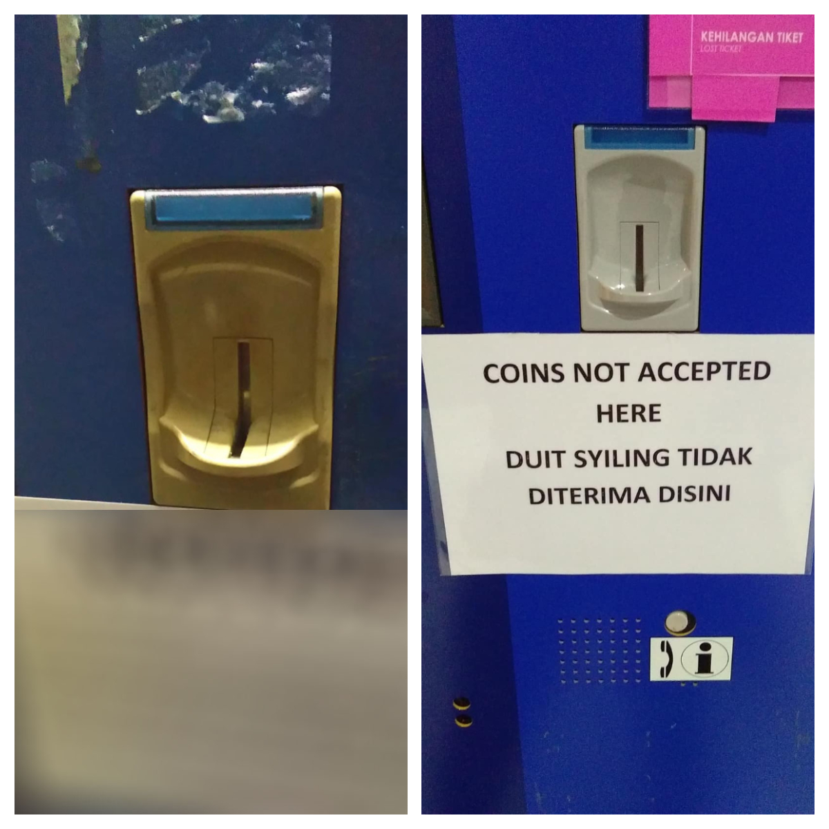 These are at two different places. They even blocked the lubang to insert coins.