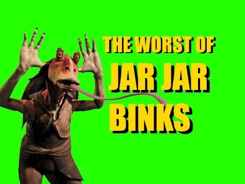 YOU'RE WORSE THAN JAR JAR BINKS
